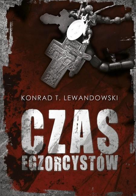 """Odważny kryminał – Konrad T. Lewandowski – """"Czas egzorcystów"""" [recenzja]"""