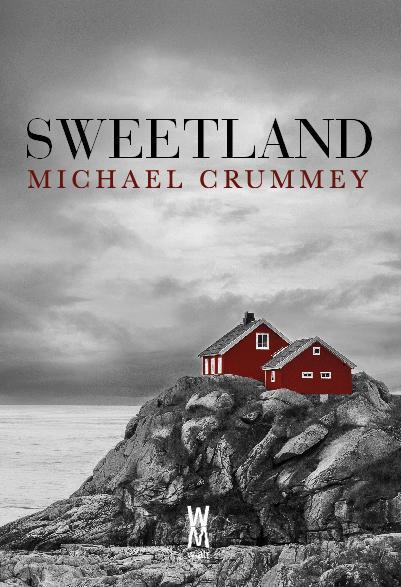 """""""Sweetland"""", najnowsza powieść Michaela Crummeya, już w maju!"""