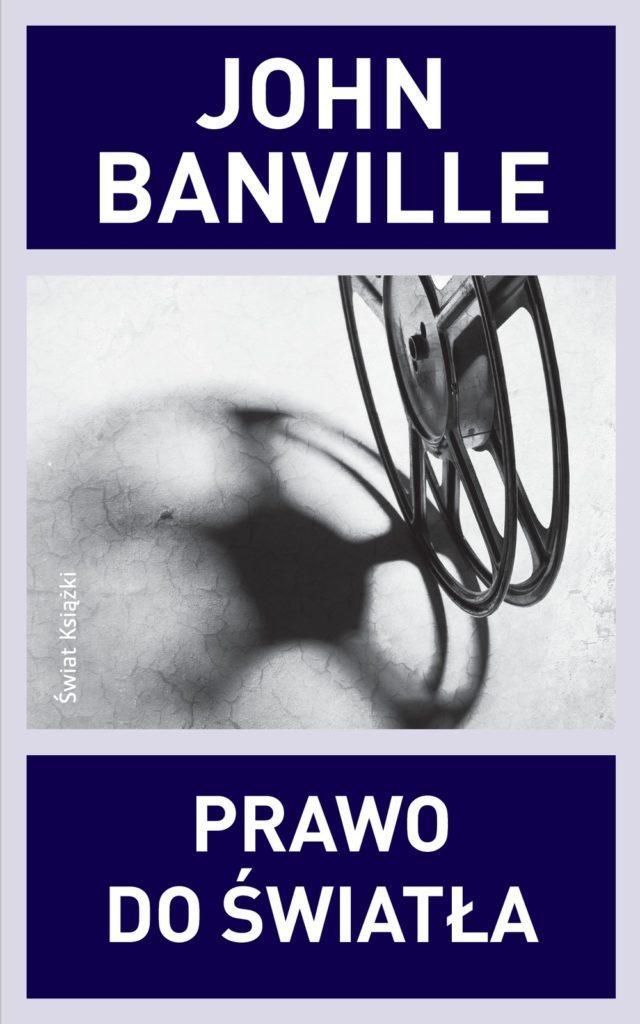 """Kunszt mistrza – John Banville – """"Prawo do światła"""" [recenzja]"""