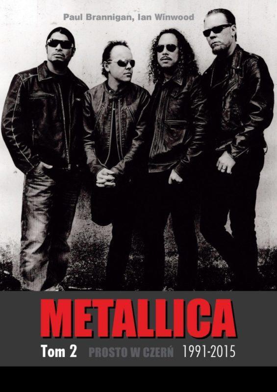"""W kierunku ślepej uliczki – Branningan, Winwood – """"Metallica. Tom 2: Prosto w czerń 1991–2015"""" [recenzja]"""