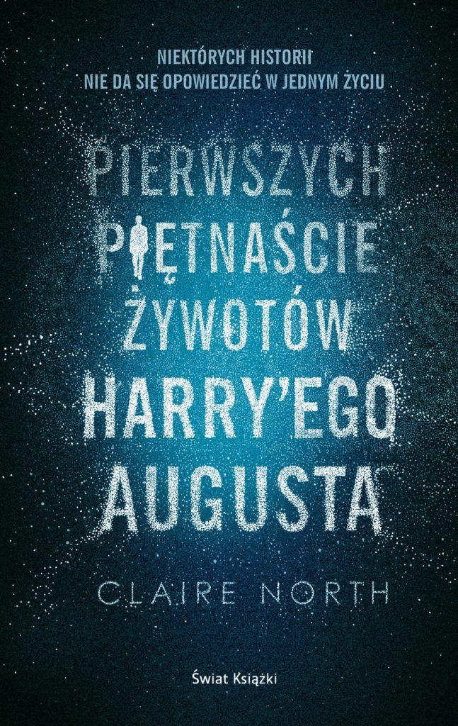 """Błędne koło – Claire North – """"Pierwszych piętnaście żywotów Harry'ego Augusta"""" [recenzja]"""