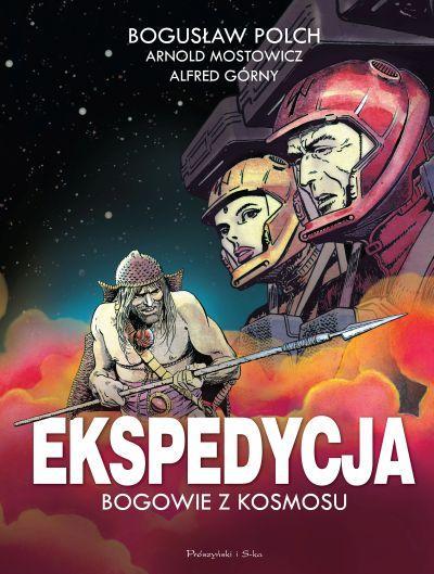 """Kontrowersyjna teoria w praktyce – A. Mostowicz, A. Górny, B. Polch – """"Ekspedycja. Bogowie z kosmosu"""" [recenzja]"""