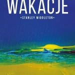 """""""Wakacje"""" Stanleya Middletona zagoszczą w księgarniach 28 września!"""