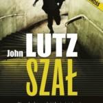"""Ale to już było – John Lutz – """"Szał"""" [recenzja]"""