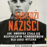 """Wstyd – Eric Lichtblau – """"Sąsiedzi naziści. Jak Ameryka stała się bezpiecznym schronieniem dla ludzi Hitlera"""""""