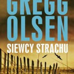 """Siała baba… – Gregg Olsen – """"Siewcy Strachu"""" [recenzja]"""