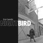 """Eva Cassidy – """"Nightbird"""". Premiera albumu z dwunastoma niepublikowanymi piosenkami!"""