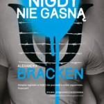 """Gimnazjalne love story – Alexandra Bracken – """"Nigdy nie gasną"""" [recenzja]"""
