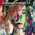 "Dostarczyć radość – Backward Runners – ""Another Day, Another Dream"" [recenzja]"