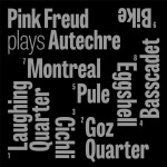"""Łącząc światy – Pink Freud – """"Plays Autechre"""" [recenzja]"""