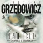 """Idź, idź do światła – Jarosław Grzędowicz – """"Popiół i kurz. Opowieści ze świata Pomiędzy"""" [recenzja]"""