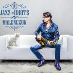 """""""Jazz For Idiots"""" Maćka Maleńczuka 1 kwietnia już w sprzedaży!"""