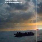 """Sześć dni morskiej żeglugi do europejskiego raju – Wolfgang Bauer – """"Przez morze. Z Syryjczykami do Europy"""" [recenzja]"""