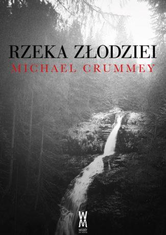 """[ZAKOŃCZONY] Zareklamuj Nową Fundlandię – Michael Crummey – """"Rzeka złodziei"""" KONKURS"""