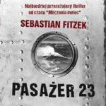 """Bez choroby morskiej – Sebastian Fitzek – """"Pasażer 23"""" [recenzja]"""