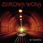 """Bluesowy puls – Zdrowa Woda – """"W tunelu"""" [recenzja]"""