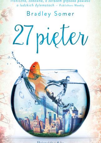 """Rybka, która wiele widziała – Bradley Somer – """"27 pięter"""" [recenzja]"""