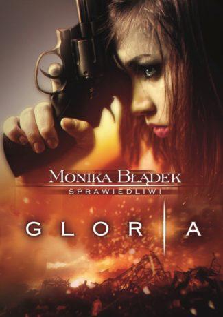 """Miłosne rozterki na spalonej ziemi – Monika Błądek – """"Gloria"""" [recenzja]"""