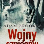 """""""Wojny szpiegów"""" Adama Brookesa niebawem w księgarniach!"""