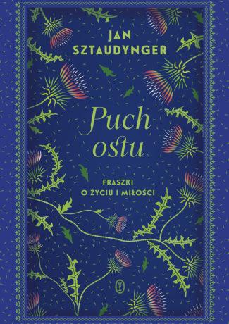 """Krople, piórka, źdźbła… – Jan Sztaudynger – """"Puch ostu. Fraszki o życiu i miłości"""" [recenzja]"""