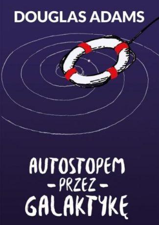 """Nie panikuj – Douglas Adams – """"Autostopem przez Galaktykę"""" [recenzja]"""