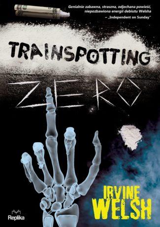 """Wasze narkotyki – Irvine Welsh – """"Trainspotting Zero"""" WYNIKI KONKURSU"""