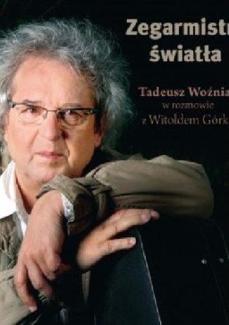 """Na wszystko jeszcze raz popatrzę – Tadeusz Woźniak i Witold Górka – """"Zegarmistrz światła"""" [recenzja]"""