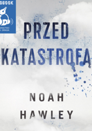 """Przypadkowy bohater – Noah Hawley – """"Przed katastrofą"""" [recenzja]"""