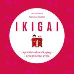 """Przepis na szczęśliwe życie – Hector Garcia, Francesc Miralles – """"Ikigai"""" [recenzja]"""