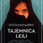 """Wyrok śmierci – Kooshyar Karimi – """"Tajemnica Leili"""" [recenzja]"""