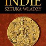"""W samym sercu Indii – Krzysztof Mroziewicz – """"Indie. Sztuka władzy"""" [recenzja]"""