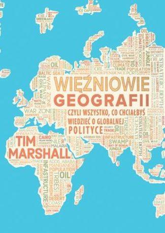 """Geopolityka w pigułce – Tim Marshall – """"Więźniowie geografii"""" [recenzja]"""
