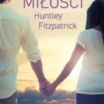 """Dojrzeć do miłości – Huntley Fitzpatrick  – """"Gra miłości"""" [recenzja]"""
