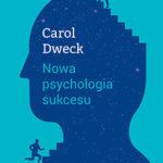 """Kierunek sukces – Carol Dweck – """"Nowa psychologia sukcesu"""" [recenzja]"""