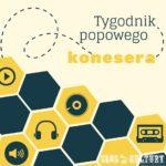 Tygodnik popowego konesera #16 – Top Pop 2017
