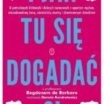 """O dobrej komunikacji – Bogdan de Barbaro i Danuta Kondratowicz – """"I jak tu się dogadać?"""" [recenzja]"""