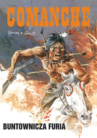 "There's a new sheriff in town – Hermann, Greg – ""Comanche – 6 – Buntownicza furia"" [recenzja]"