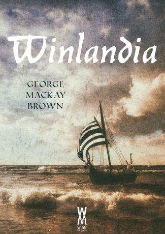 """[ZAKOŃCZONY] Wasza Atlantyda – George Mackay Brown – """"Winlandia"""" KONKURS"""