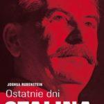 Jaka jest prawda historyczna? – Joshua Rubenstein – Ostatnie dni Stalina [recenzja]