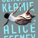 """W poszukiwaniu prawdy – Alice Feeney – """"Czasami kłamię"""" [recenzja]"""