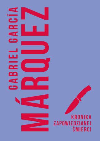 """Co się wydarzyło w karaibskim miasteczku, czyli małe wielkie arcydziełko – Gabriel Garcia Marquez – """"Kronika zapowiedzianej śmierci"""" [recenzja]"""