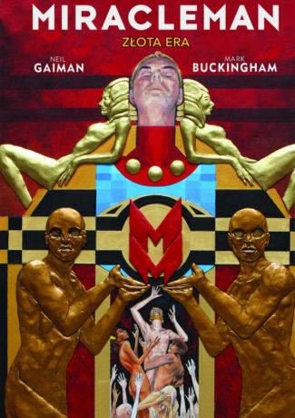 """Czas cudów – Neil Gaiman, Mark Buckingham – """"Miracleman: Złota era"""" [recenzja]"""