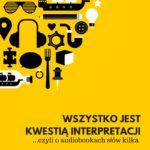 Wszystko jest kwestią interpretacji, czyli o audiobookach słów kilka
