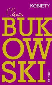 """Kwestia łydek – Charles Bukowski – """"Kobiety""""[recenzja]"""