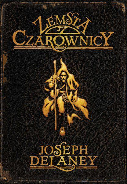 """Pozytywne zaskoczenie – Joseph Delaney – """"Zemsta czarownicy"""" [recenzja]"""