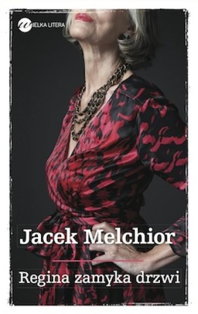 """Draka, zwada, życie! – Jacek Melchior – """"Regina zamyka drzwi"""" [recenzja]"""