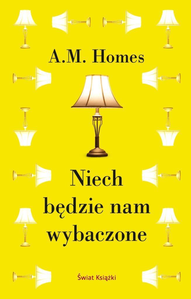 """O rzut kamieniem – A.M. Homes – """"Niech będzie nam wybaczone"""" [recenzja]"""