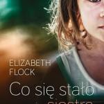 """Z pamiętnika dziewięcioletniej erudytki – Elizabeth Flock – """"Co się stało z moją siostrą?"""" [recenzja]"""