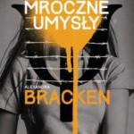 """Kolorowa dystopia – Alexandra Bracken – """"Mroczne umysły"""" [recenzja]"""