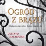 """Walka o wszystko – Gustavo Majalovich – """"Ogród z brązu"""" [recenzja]"""